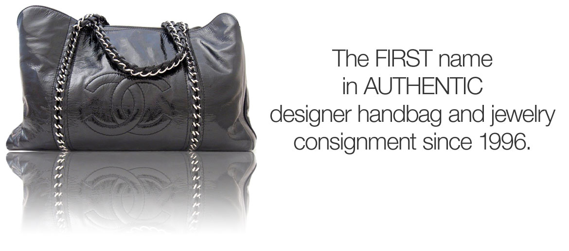 The FIRST name  in AUTHENTIC  designer handbag and jewelry consignment since 1996.